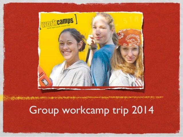 Group workcamp trip 2014