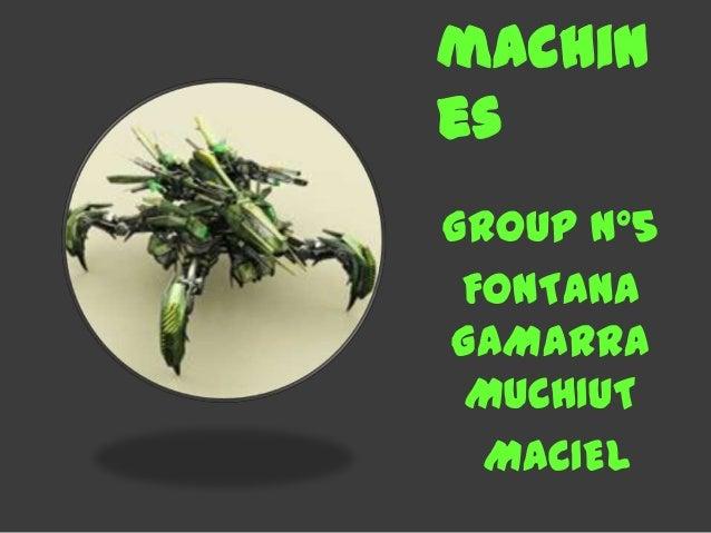 machinesGROUP N°5FONTANAGAMARRAMUCHIUTMACIEL