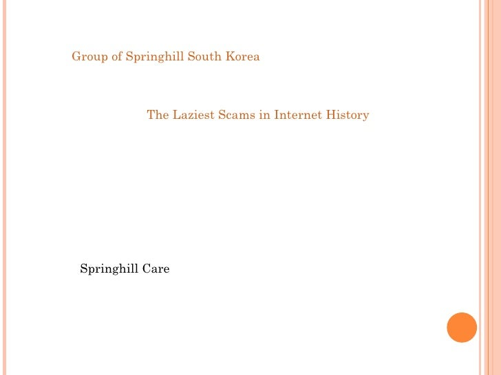 Group of Springhill South Korea            The Laziest Scams in Internet History Springhill Care