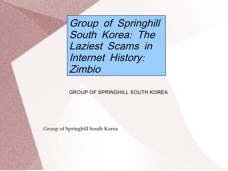 Group of Springhill          South Korea: The          Laziest Scams in          Internet History:          Zimbio        ...