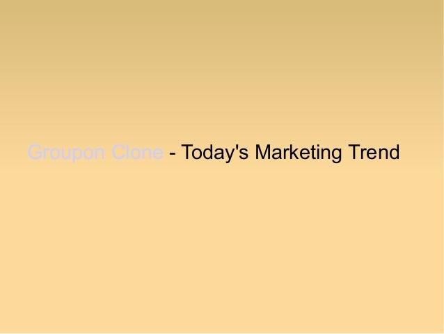 Groupon Clone - Todays Marketing Trend