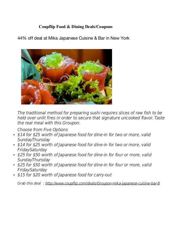 Coupflip Food & Dining Deals/Coupons 44% off deal at Mika Japanese Cuisine & Bar in New York The traditional method for pr...