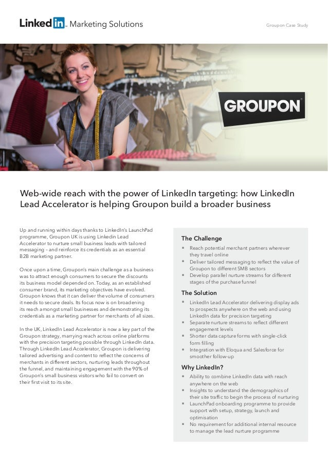Up and running within days thanks to LinkedIn's LaunchPad programme, Groupon UK is using Linkedin Lead Accelerator to nurt...