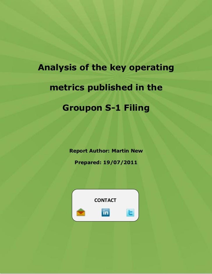 Analysis of the key operating  metrics published in the     Groupon S-1 Filing      Report Author: Martin New       Prepar...