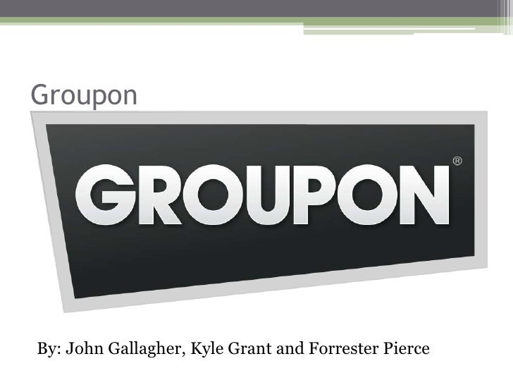 GrouponBy: John Gallagher, Kyle Grant and Forrester Pierce