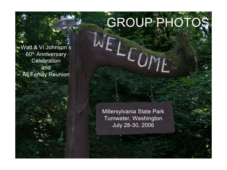 Walt & Vi Johnson's 60 th  Anniversary Celebration and All Family Reunion Millersylvania State Park Tumwater, Washington J...