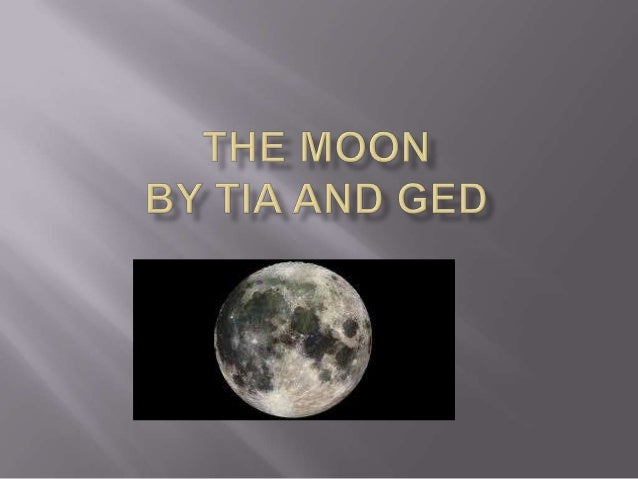  Tides Distance The moons orbit Astronauts on the moon The moon's surface and features Gravity on the moon Moon's p...