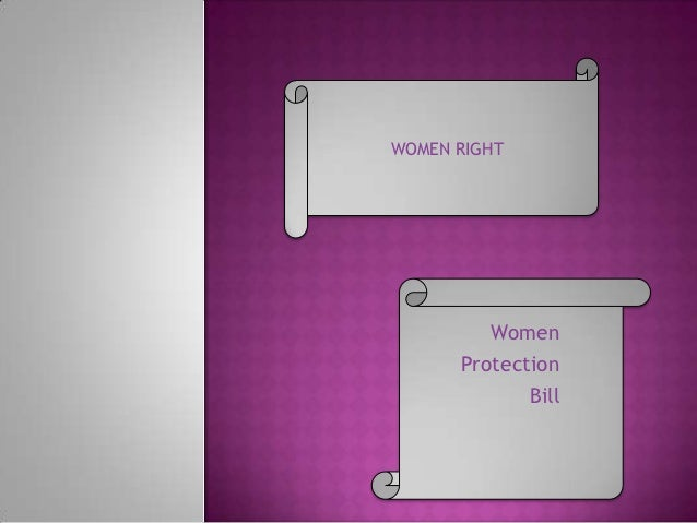 WOMEN RIGHT         Women      Protection             Bill