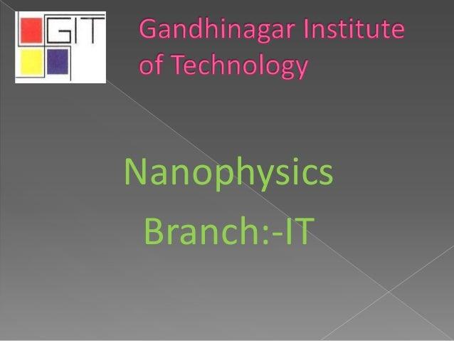 Nanophysics Branch:-IT