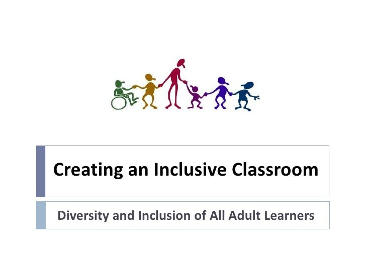 Creating an Inclusive ClassroomDiversity and Inclusion of All Adult Learners