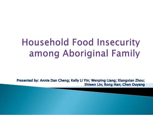 Presented by: Annie Dan Cheng; Kelly Li Yin; Wenping Liang; Xiangxian Zhou; Shiwen Lin; Rong Han; Chen Ouyang