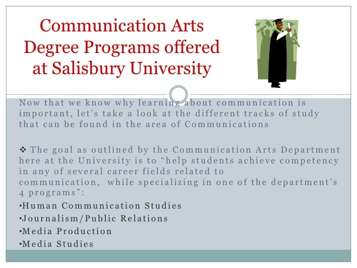 Communication Arts Degree Programs offeredat Salisbury University<br />Now that we know why learning about communication i...