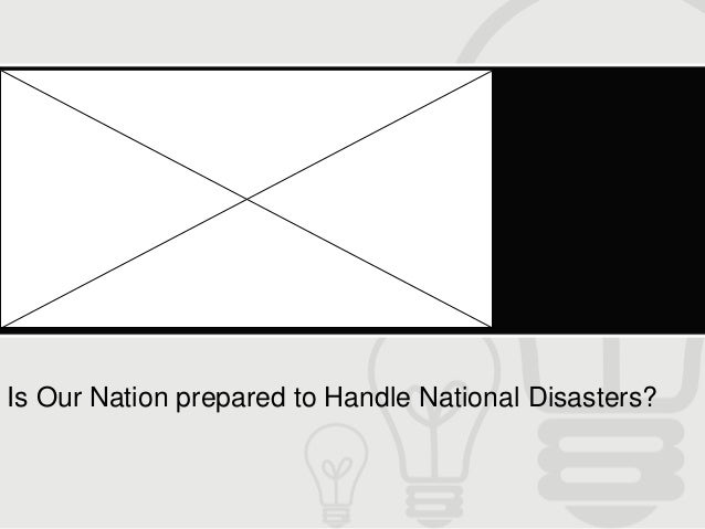 Is Our Nation prepared to Handle National Disasters?