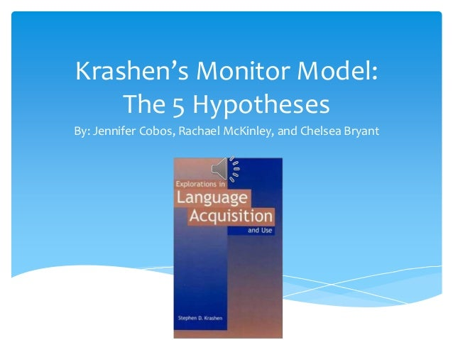 krashen hypotheses Stephen krashen's l2 acquisition theory compiled by doris shih.