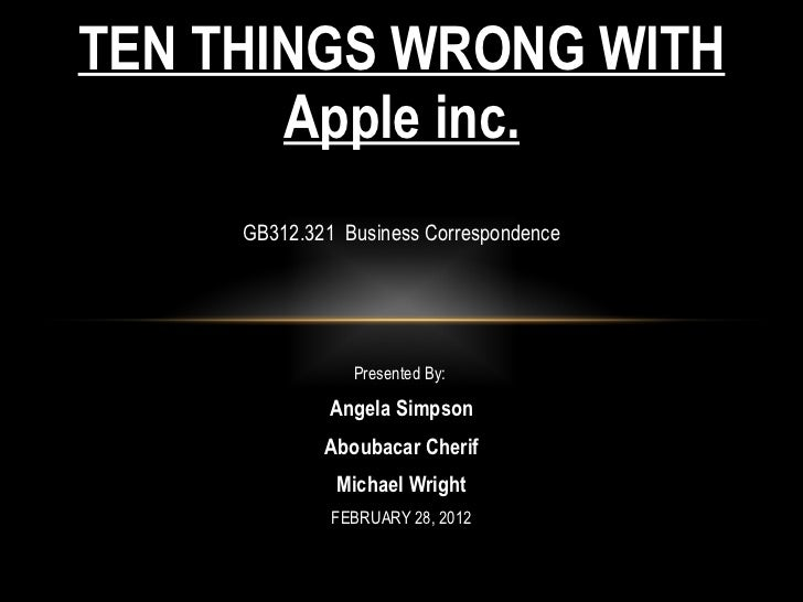 GB312.321  Business Correspondence Presented By:  Angela Simpson Aboubacar Cherif Michael Wright FEBRUARY 28, 2012 TEN THI...