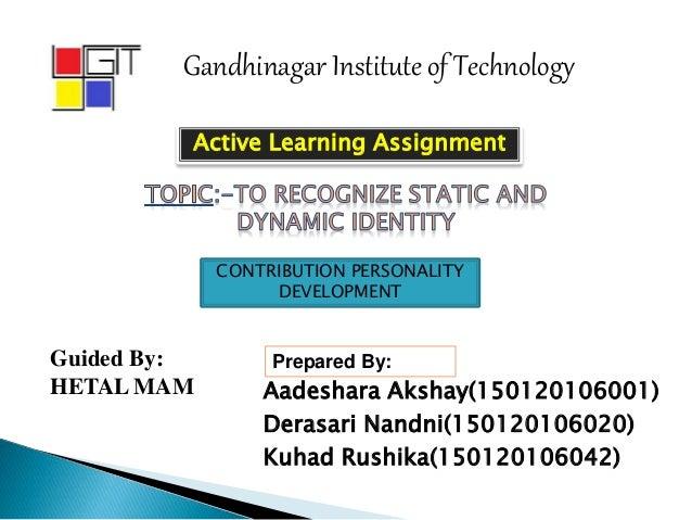 Gandhinagar Institute of Technology Aadeshara Akshay(150120106001) Derasari Nandni(150120106020) Kuhad Rushika(15012010604...