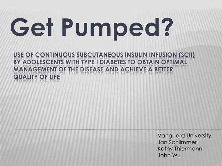 Get Pumped?<br />Use of Continuous Subcutaneous Insulin Infusion (SCII) BY ADOLESCENTS WITH TYPE I DIABETES TO OBTAIN OPTI...