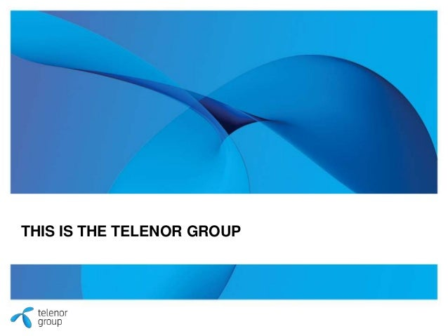 THIS IS THE TELENOR GROUP 1