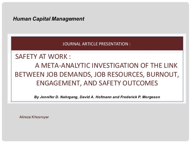 Human Capital Management  JOURNAL ARTICLE PRESENTATION :  SAFETY AT WORK : A META-ANALYTIC INVESTIGATION OF THE LINK BETWE...