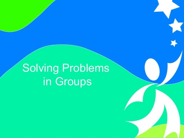 1Solving Problems in Groups ©2008, University of Vermont and PACER Center Solving Problems in Groups