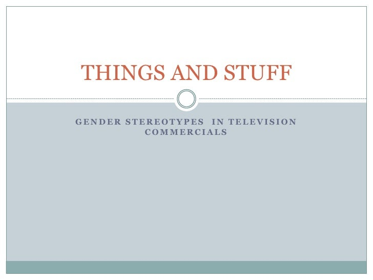 Gender Stereotypes in Television Commercials<br />Boys Will Be Boys<br />