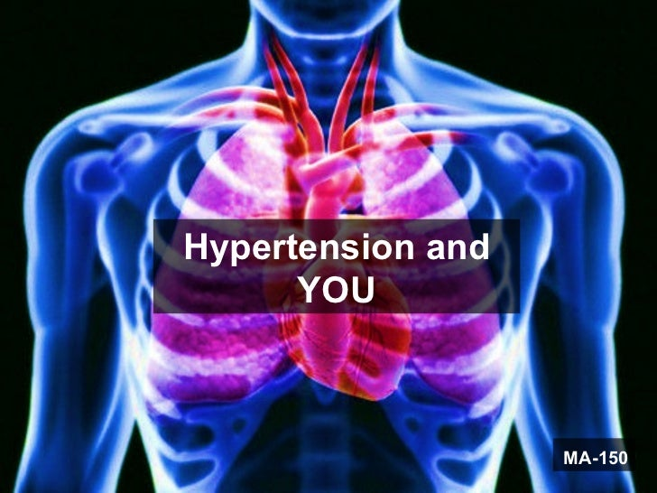 Hypertension and      YOU                   MA-150