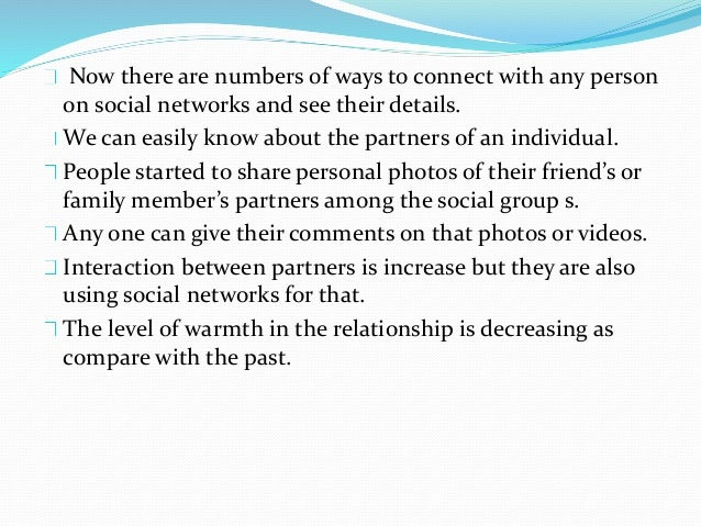 Future Expansion of social networks in future will be more than present, and it effects the partners relationship. We can ...