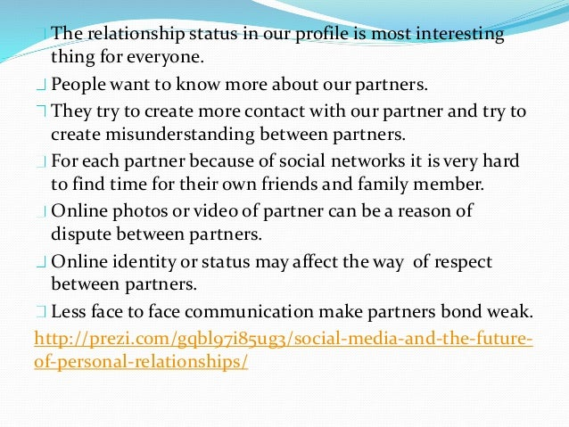 Conclusion Social media become an important medium between partners to make contact. By using social networks partners are...