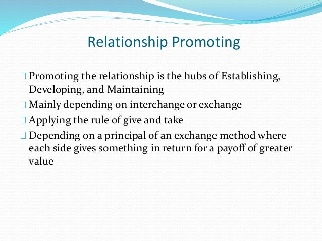 If we established relationships in such a way so it expands business. 1. Managements of buyer-seller relationships 2. Reas...