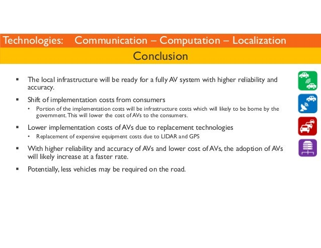 Technologies: Communication – Computation – Localization  Conclusion   The local infrastructure will be ready for a fully ...