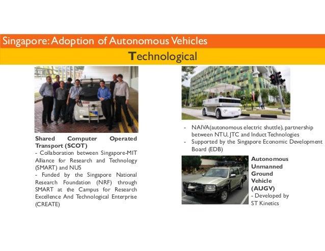 Singapore: Adoption of Autonomous Vehicles  - NAIVA(autonomous electric shuttle), partnership  between NTU, JTC and Induct...