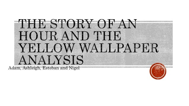 essay yellow wallpaper story hour