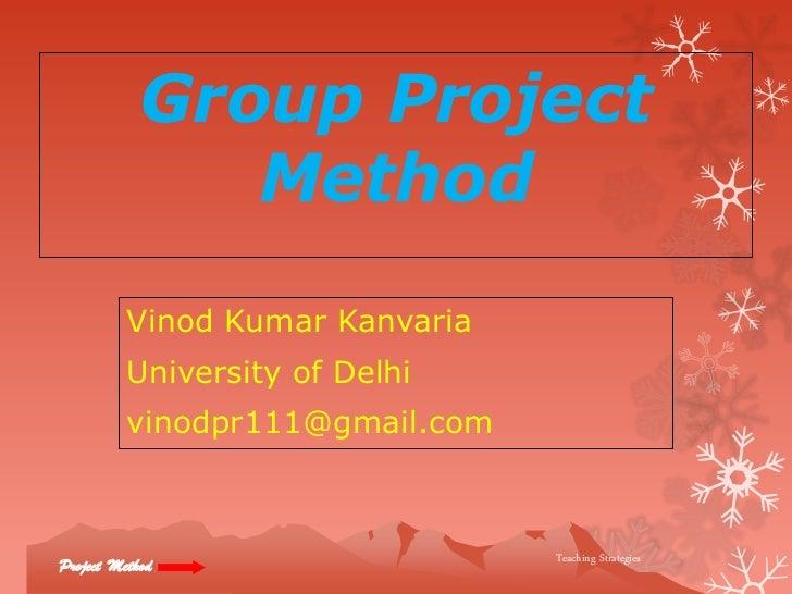 Group Project               Method          Vinod Kumar Kanvaria          University of Delhi          vinodpr111@gmail.co...