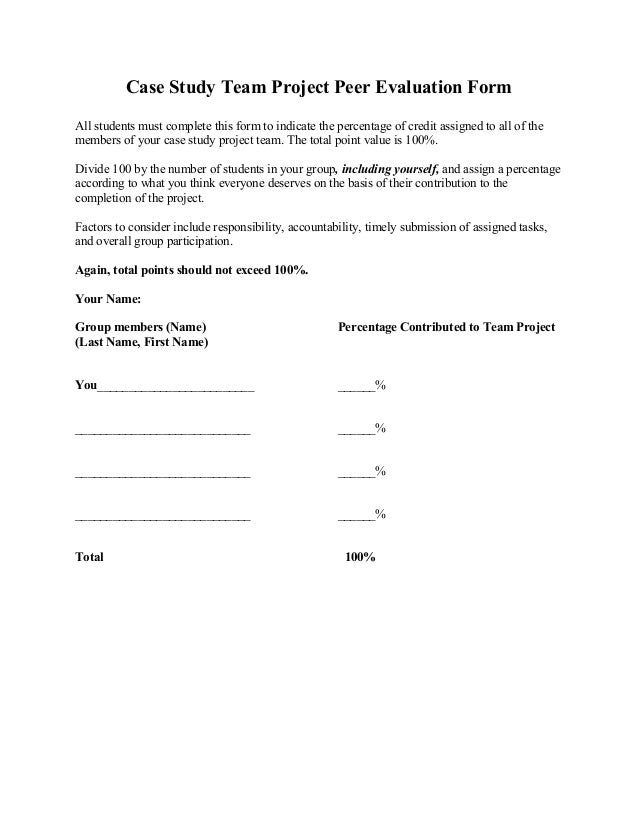 Case Study Team Project Peer Evaluation Form All Students Must Complete  This Form To Indicate The