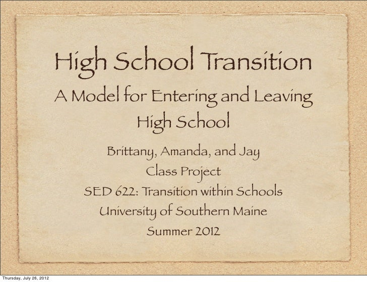 High School Transition                          A Model for Entering and Leaving                                     High ...