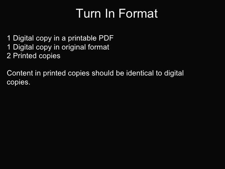 Turn In Format1 Digital copy in a printable PDF1 Digital copy in original format2 Printed copiesContent in printed copies ...