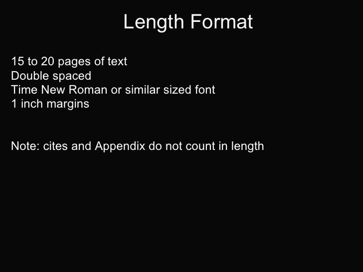 Length Format15 to 20 pages of textDouble spacedTime New Roman or similar sized font1 inch marginsNote: cites and Appendix...
