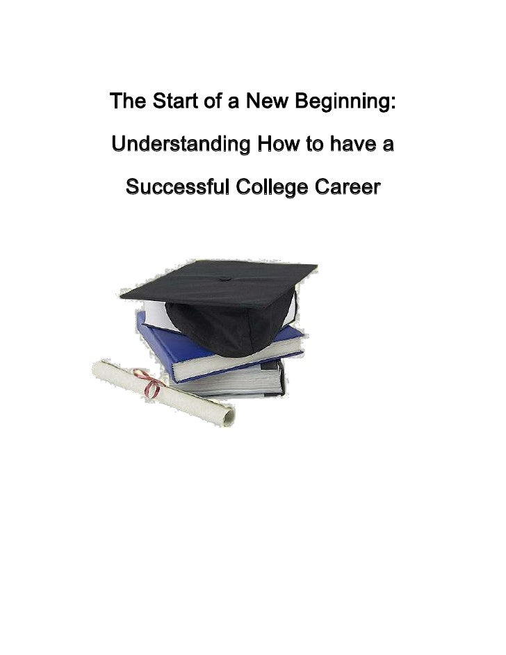 <br />The Start of a New Beginning: Understanding How to have a Successful College Career<br /><ul><li>lefttop