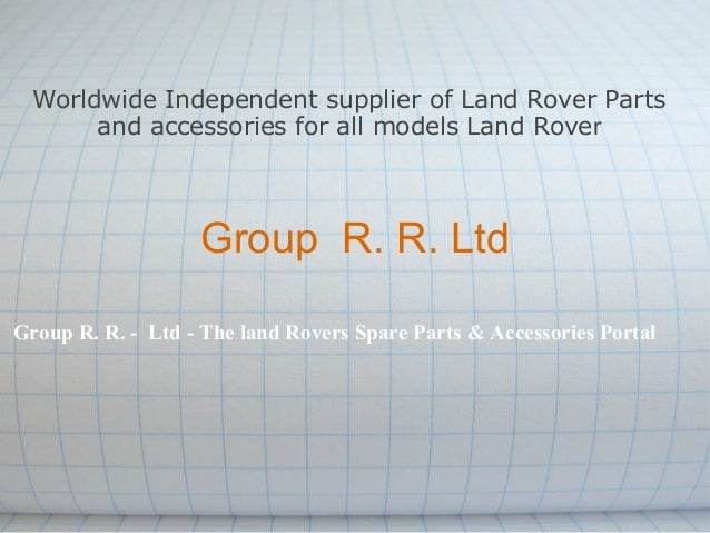 Worldwide Independent supplier of Land Rover Parts      and accessories for all models Land Rover                   Group ...