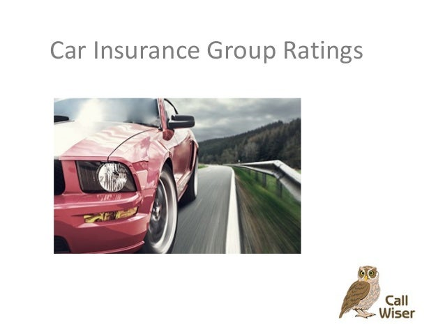 Group Ratings for Car Insurance  Call Wiser