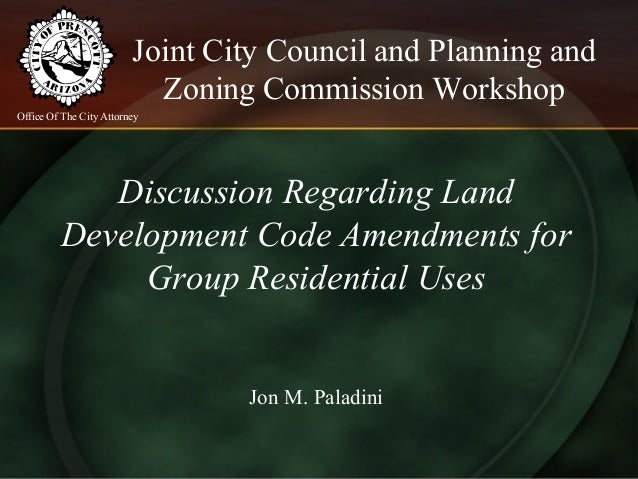 Joint City Council and Planning and Zoning Commission Workshop Discussion Regarding Land Development Code Amendments for G...