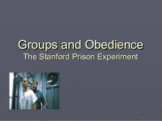 Groups and Obedience The Stanford Prison Experiment  1