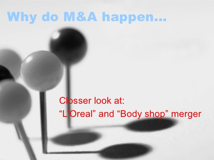 """Why do M&A happen…  Closser look at:  """" L'Oreal"""" and """"Body shop"""" merger"""