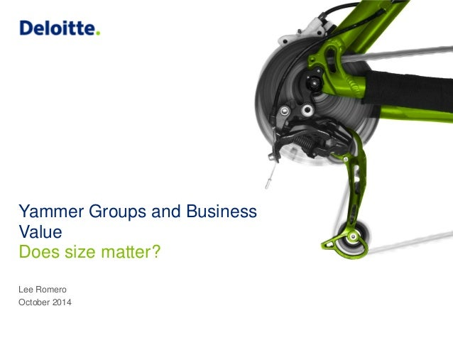 Yammer Groups and Business Value  Lee Romero  October 2014  Does size matter?