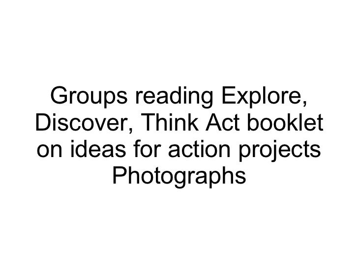 Groups reading Explore, Discover, Think Act booklet on ideas for action projects Photographs