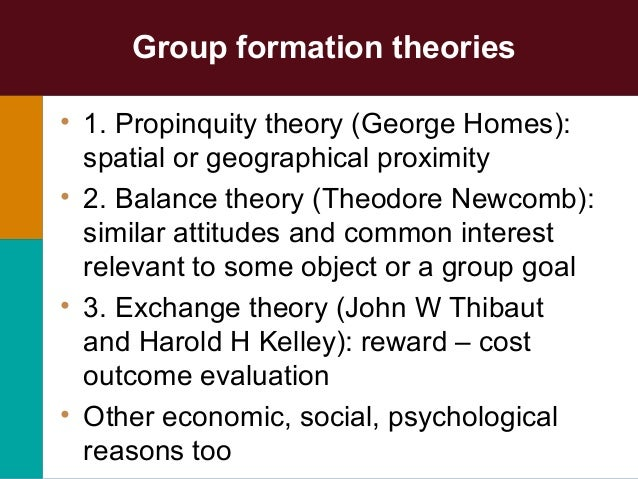 "the balance theory of theodore newcomb is a comprehensive theory of group formation Group & group dynamics group:- ""a group is unit composed of two or more persons who come into contact for a purpose & who consider the contact meaningful."