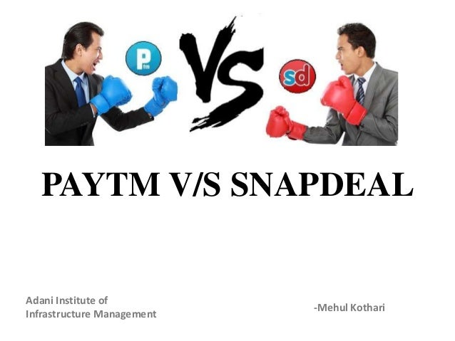 31be7f28dd3 Paytm vs snapdeal