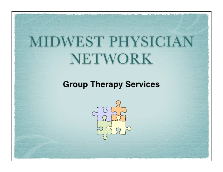 MIDWEST PHYSICIAN     NETWORK    Group Therapy Services