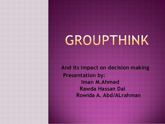 the dangers of groupthink case study
