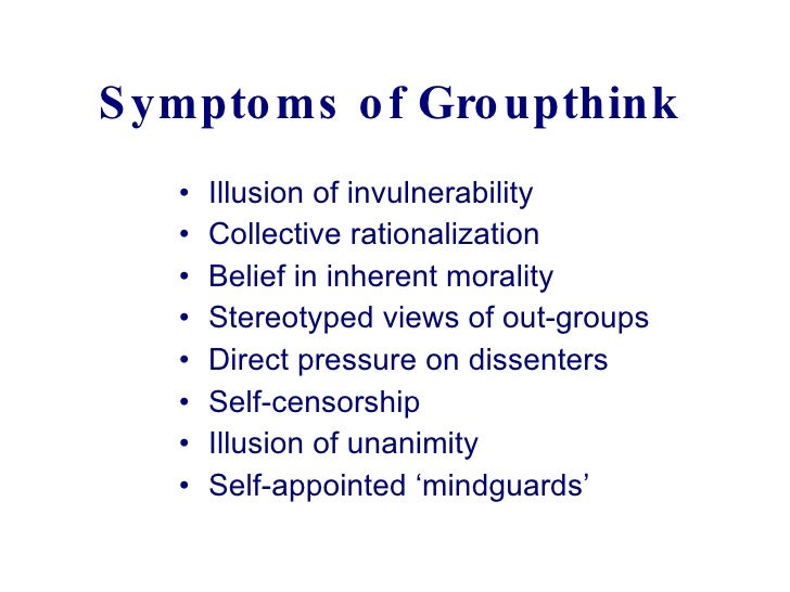 groupthink examples The groupthink concept it reviews example applications, identifies proposed modifications to the groupthink concepts, and then concludes with recommendations.